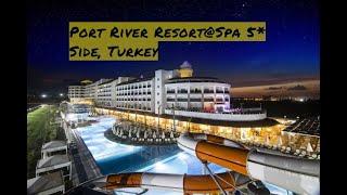PORT RIVER HOTEL & SPA 5*, SIDE, TURKEY