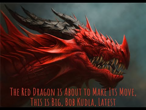 The Red Dragon is About to Make Its Move, This is Big, Bob Kudla, Latest