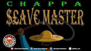 Chappa - Slave Master - January 2019
