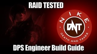 [DnT] DPS Engineer Build Guide For Raids
