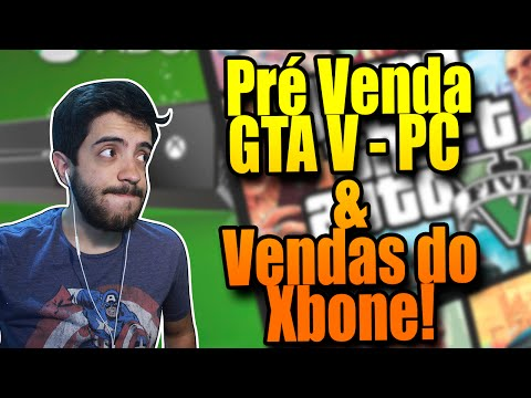 PRÉ VENDA DE GTA V PARA PC LIBERADA COM GAME BONUS E XBOX ONE VEM SUPERANDO AS VENDAS DO PLAYSTATION