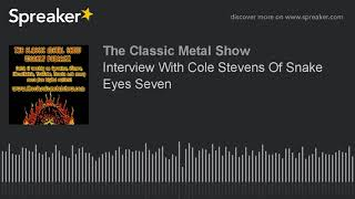 Interview With Cole Stevens Of Snake Eyes Seven