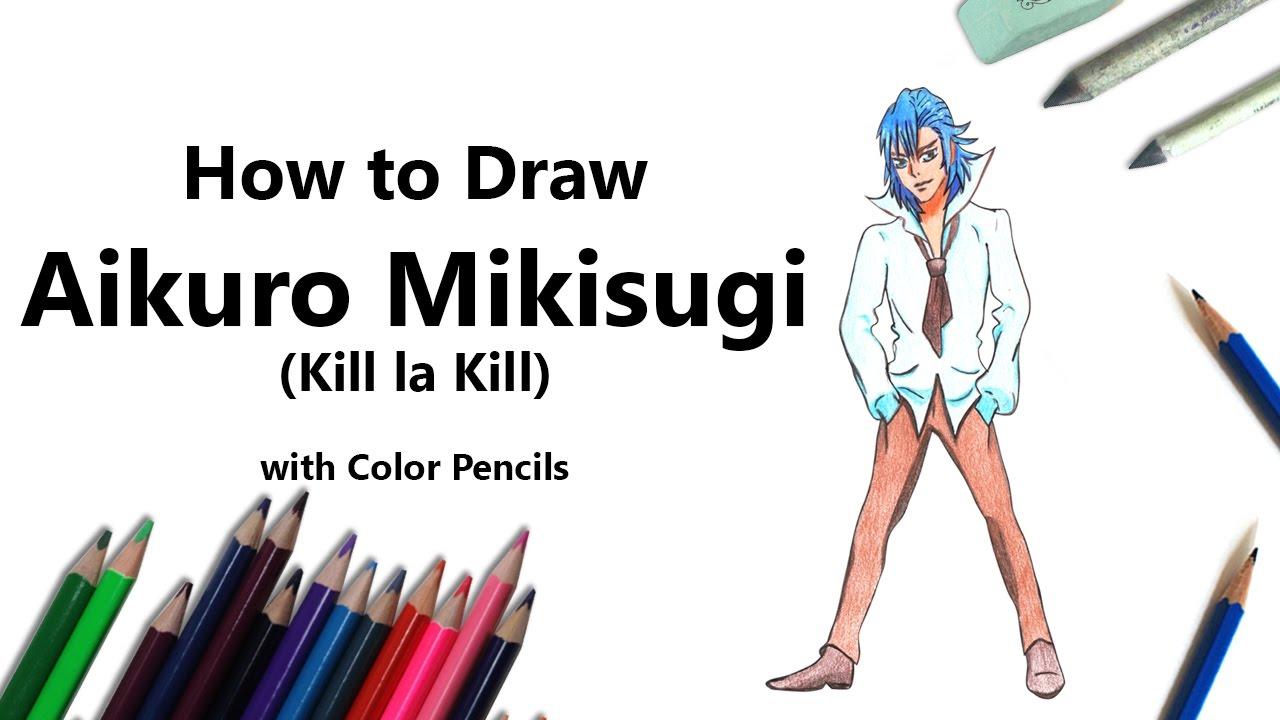 Aikuro Mikisugi how to draw aikuro mikisugi from kill la kill video
