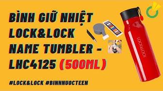 Review Bình Giữ Nhiệt Lock&Lock Name Tumbler LHC4125