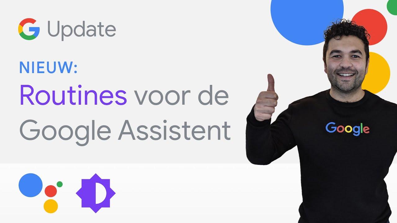 Hier zijn ROUTINES voor de Google Assistent! - Google Update