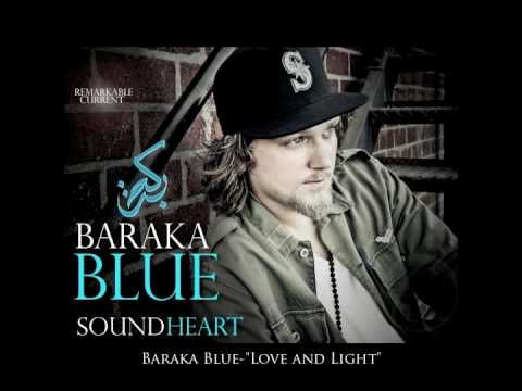 Baraka Blue - Love and Light - Produced by Anas Canon for Remarkable Current
