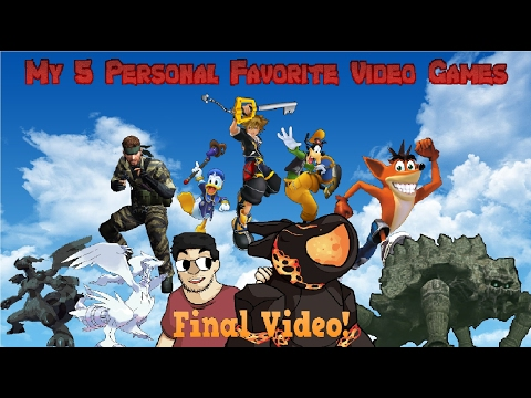 My 5 Personal Favorite Video Games (MY FINAL VIDEO!) - ObsidiusFan