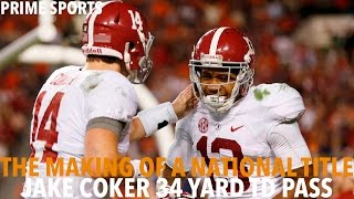 The Making of a National Title: Jake Coker 34 Yard Touchdown Pass vs. Auburn (Prime Sports)