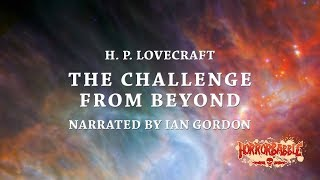 """The Challenge from Beyond"" by H. P. Lovecraft / A HorrorBabble Production"