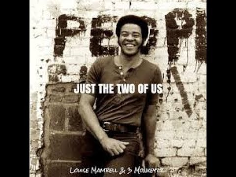 Just the two of us - Bill WITHERS