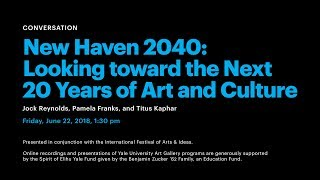 New Haven 2040: Looking toward the Next 20 Years of Art and Culture