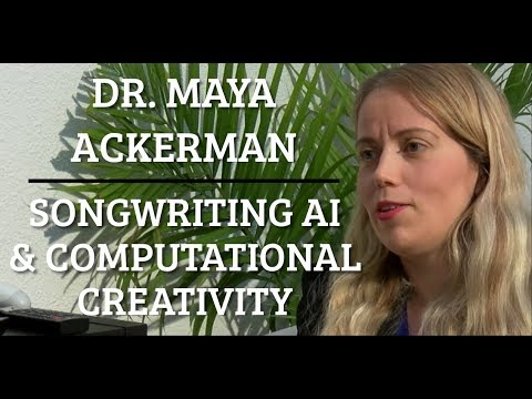 #27 Dr. Maya Ackerman - AI Songwriting & Computational Creativity