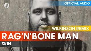 Скачать Rag N Bone Man Skin Wilkinson Remix
