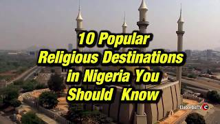 10 Popular Religious Destinations in Nigeria You Should Know