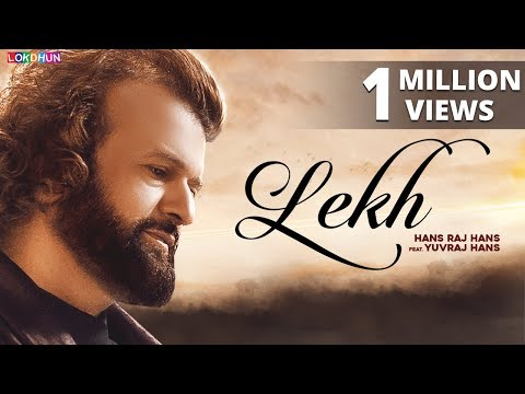 LEKH (Full Song) - Hans Raj Hans | Yuvraj Hans | Latest Song 2018 | Lokdhun