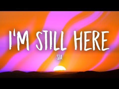 Sia - I'm Still Here (Lyrics)