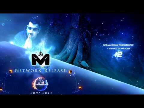 Aviram Dayan DreaMelodic - Network Release 2001-2013 (Special Super Set Mix)