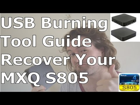MXQ S805 USB Amlogic Burning Recovery Tool Guide - Recover Your Dead, Non Responsive MXQ Android box