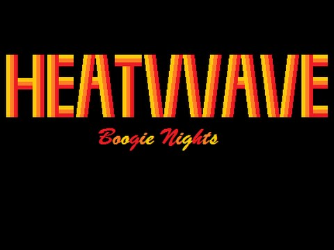 Heatwave  Boogie Nights Lyrics