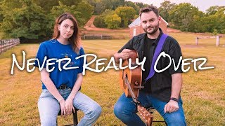 Katy Perry - Never Really Over | Chaz Mazzota feat. Dani Cimorelli (Cover)