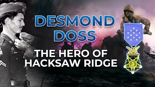 The Hero of Hacksaw Ridge: Desmond Doss