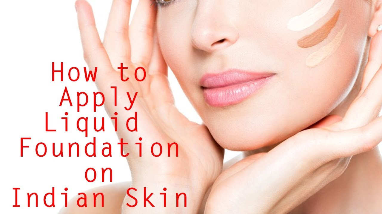 How To Apply Liquid Foundation On Face For Indian Skin | Step By Step Tutorial | For Party ...