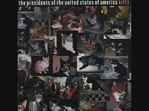 Kitty-Presidents of the United States of America-With Lyrics