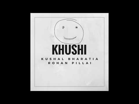 Khushi | Original Composition | Ft Rohan Pillai, Akhil Panchal And Madhu Subramaniam