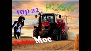 Polska Moc- Top 22 Muzyka do filmów, ciągnika, na imprezę Dance Luty 2015