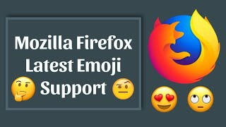 Mozilla Firefox Latest Emoji Support