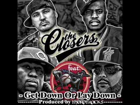 THE CLOSER ft Blaq Poet - Get Down Or Lay Down