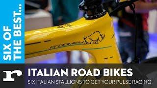 Six of the best Italian Road Bikes - Six Italian Stallions to get the pulse racing