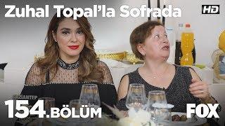 Zuhal Topal'la Sofrada 154. Bölüm