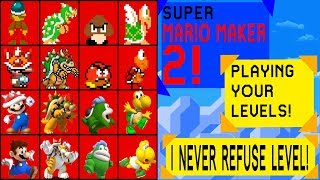I NEVER REFUSE A LEVEL!  - Super Mario Maker 2 Playing Your Levels | Road to 2k Subs, !Discord