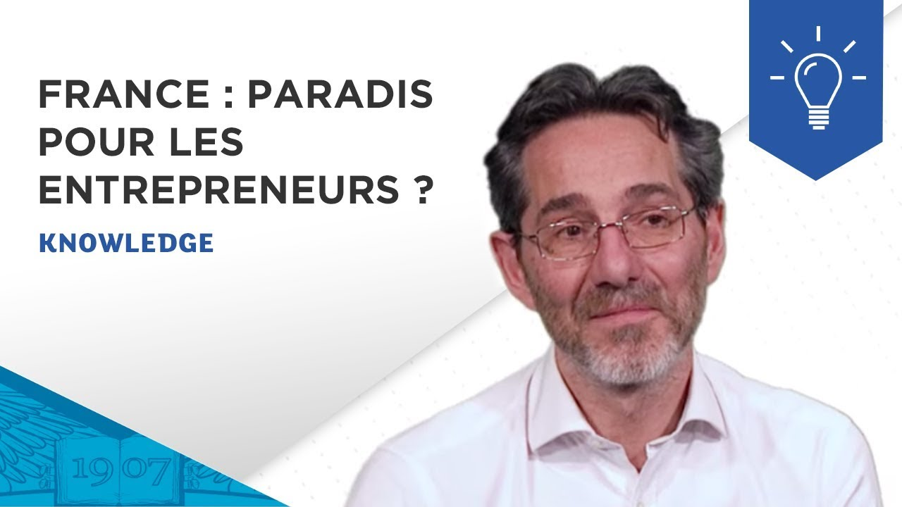 La France, un paradis pour les entrepreneurs ? | ESSEC Knowledge