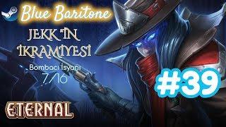 ETERNAL CARD GAME , BOMBACI İSYANI 7/16 , Türkçe , Bölüm 39 , Eğlenceli Oyun Videosu