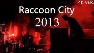 Raccoon City 2013 [4K Ver.]