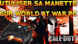 TUTO:JOUER A LA MANETTE SUR CALL OF DUTY WORLD AT WAR