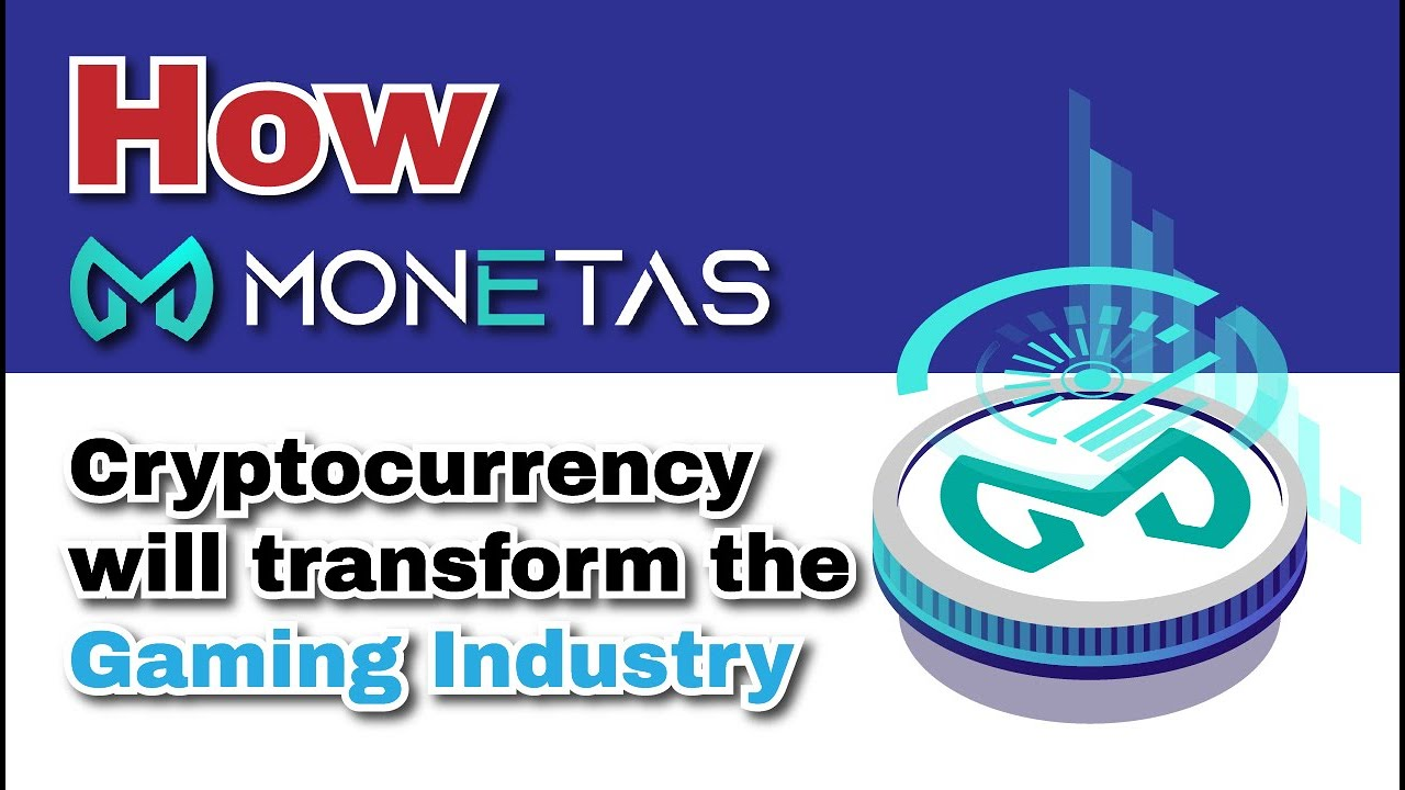 Monetas cryptocurrency is going to transform the gaming industry