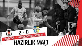 Beşiktaş - Mezokövesd-Zsory
