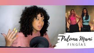 Paloma Mami - Fingías     Esto No Es Una Reacción