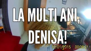 La multi ani, Denisa!