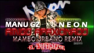 Neon Conection Los Tiburones Feat Manu Gz - Amigo Apaxionado Remix Mambo Duro