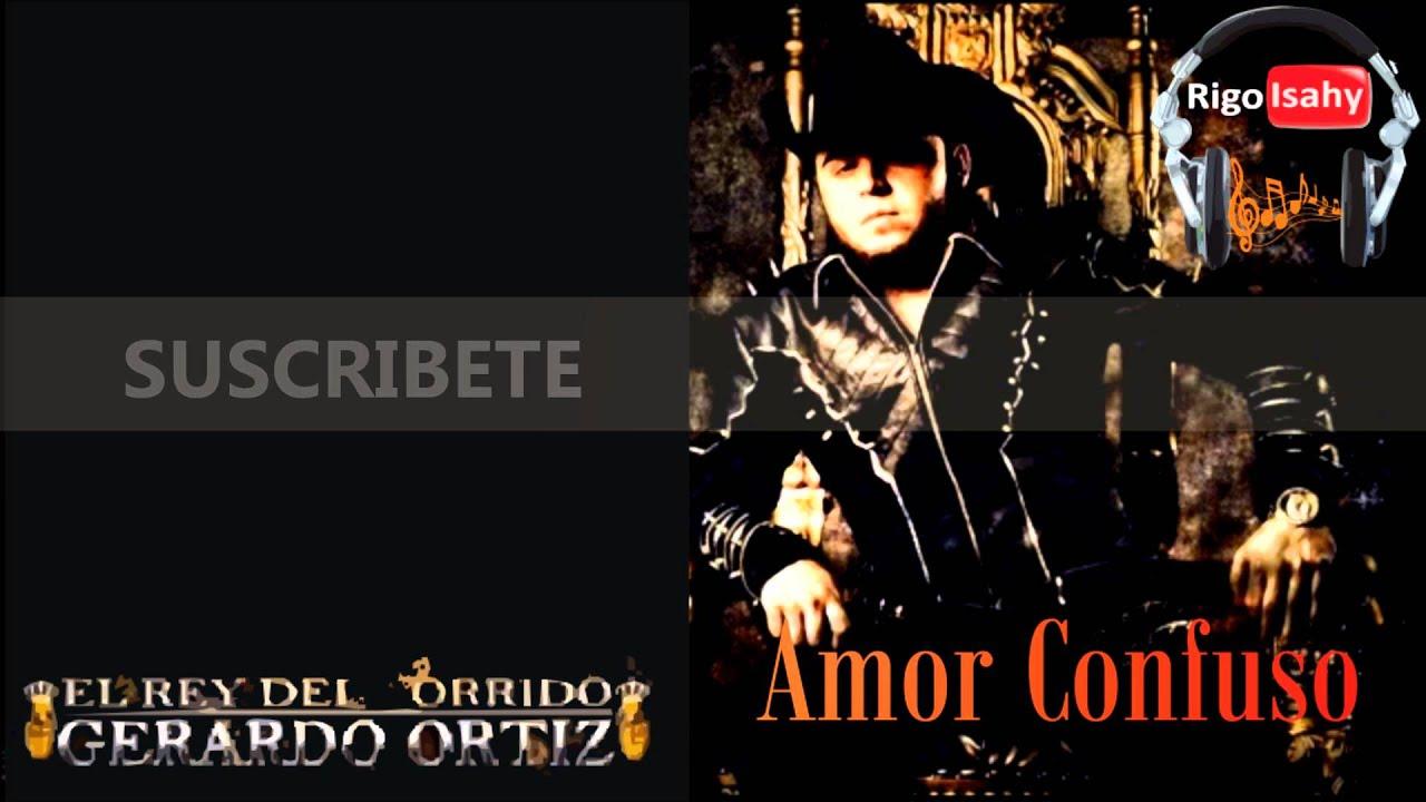 Gerardo Ortiz - Amor Confuso (Letra) HD - YouTube