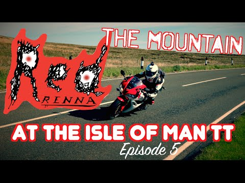RedRenna At The Isle Of Man TT Episode 5 - The Mountain