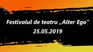 """Festivalul de teatru """"Alter Ego"""" - Turda (25.05.2019)"""