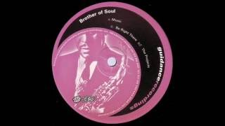 Brother Of Soul - Be Right There