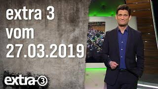 Extra 3 vom 27.03.2019