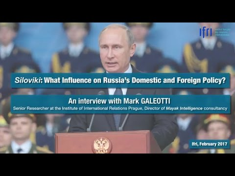 Siloviki: What Influence on Russia's Domestic and Foreign Policy?