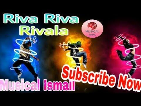 Riva Riva Rivala ||1 Best Dance Mix||Musical Ismail || Dj Ismail